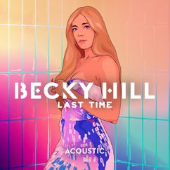 Becky Hill: Last Time (Acoustic)