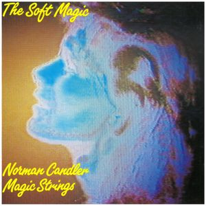Norman Candler & Norman Candler - Magic Strings: The Soft Magic