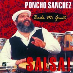 Poncho Sanchez: Baila Mi Gente