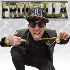 Fronzilla: Turn It Up