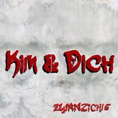 ZWANZICH15: Kim und Dich