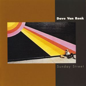 Dave Van Ronk: Sunday Street