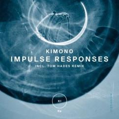 Kimono: Impulse Responses