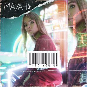 MAYAH: Tied You Up