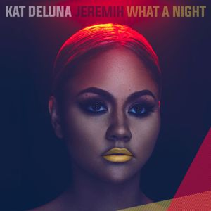 Kat Deluna, Jeremih: What A Night