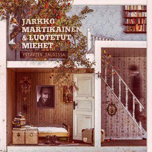 Jarkko Martikainen: Ystävien taloissa
