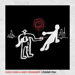 Cash Cash, Andy Grammer: I Found You