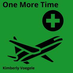 Kimberly Voegele: One More Time