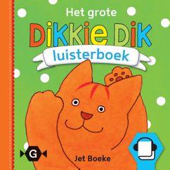 Jet Boeke and Dikkie Dik: Het grote Dikkie Dik luisterboek
