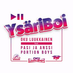 DJ Oku Luukkainen, Pasi ja Anssi, Portion Boys: YsäriBoi