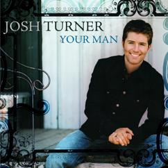 Josh Turner: Your Man