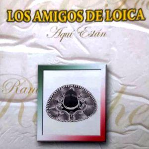 Los Amigos De Loica: Estan Aqui (Remastered)