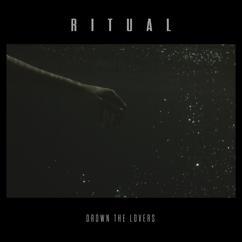 RITUAL: Drown The Lovers