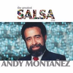 Andy Montañez: The Greatest Salsa Ever