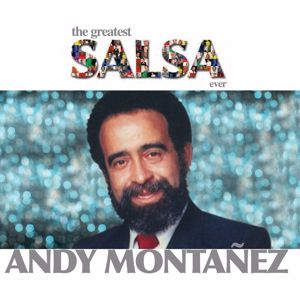 Andy Montañez: The Greatest Salsa Ever
