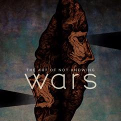 Wars: The Art Of Not Knowing