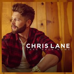 Chris Lane: Take Back Home Girl