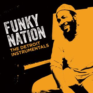 MARVIN GAYE: Funky Nation: The Detroit Instrumentals