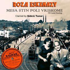 Roza Eskenazy: Mesa Stin Poli Vriskome. 1954 Istanbul Recordings