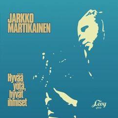 Jarkko Martikainen: Hyvää yötä, hyvät ihmiset