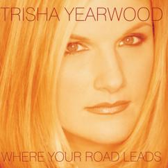 Trisha Yearwood: Where Your Road Leads