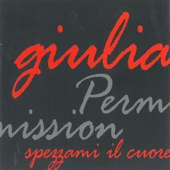 Giulia Ottonello: Permission / Spezzami il cuore