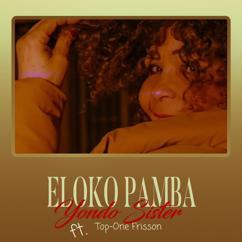 Yondo Sister feat. Top-One Frisson: Eloko Pamba