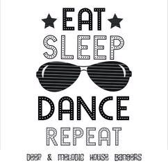 Various Artists: Eat.Sleep.Dance.Repeat: Deep & Melodic House Bangers