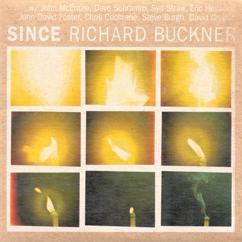 Richard Buckner: Since
