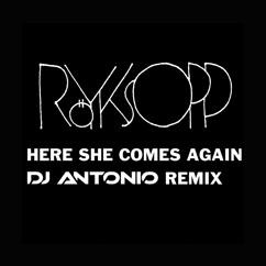 Röyksopp: Here She Comes Again (DJ Antonio Remix)