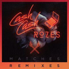 Cash Cash & ROZES: Matches (Max Styler Remix)