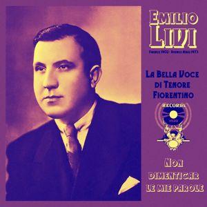 Emilio Livi: La bella voce di tenore Fiorentino. Non dimenticar le mie parole