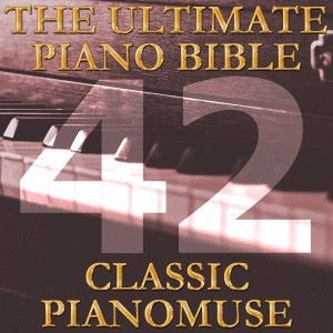Pianomuse: The Ultimate Piano Bible - Classic 42 of 45