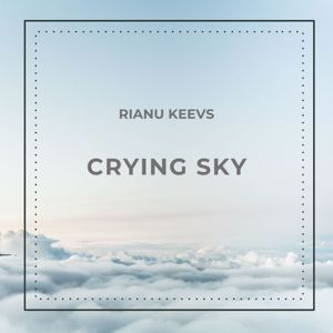 Rianu Keevs: Crying Sky