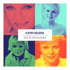Katri Helena: Jos se on palavaa