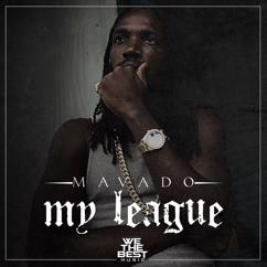 Mavado: My League