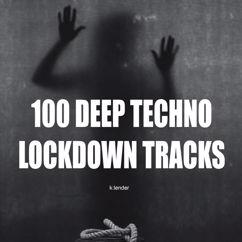 Various Artists: 100 Deep Techno Lockdown Tracks