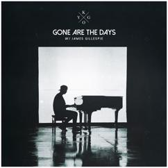 Kygo feat. James Gillespie: Gone Are The Days