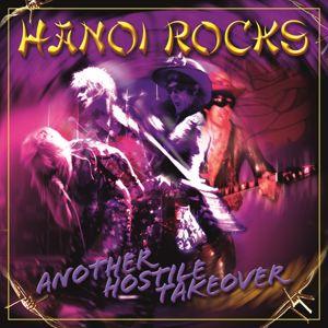 Hanoi Rocks: Another Hostile Takeover