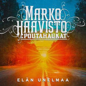 Marko Haavisto & Poutahaukat: Elän unelmaa