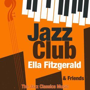 Ella Fitzgerald: Jazz Club & Friends
