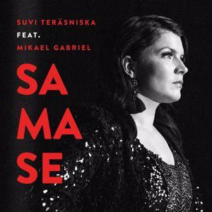 Suvi Teräsniska, Mikael Gabriel: Samase (feat. Mikael Gabriel)