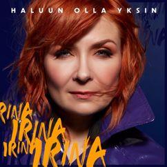 Irina: Haluun olla yksin