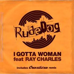 Rudedog: I Gotta Woman