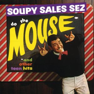 Soupy Sales: Soupy Sales Sez Do The Mouse And Other Teen Hits