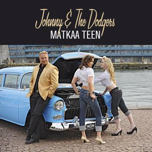 Johnny & The Dodgers: Matkaa Teen