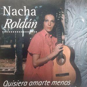 Nacha Roldan: Quisiera Amarte Menos