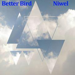 Niwel: Better Bird