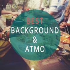 Various Artists: Best Background & Atmo - Dinner & Friends Hintergrundmusik (Good Atmosphere Edition)