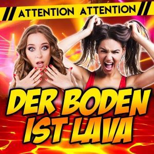 Der boden ist lava attention attention mp3 for Boden ist lava